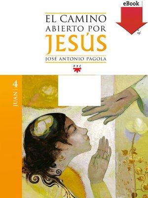 cover image of El camino abierto por Jesús. Juan