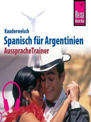 cover image of Reise Know-How Kauderwelsch AusspracheTrainer Spanisch für Argentinien