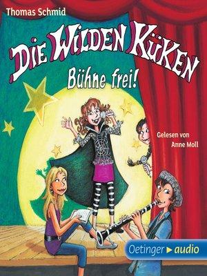 cover image of Die Wilden Küken 7--Bühne frei!