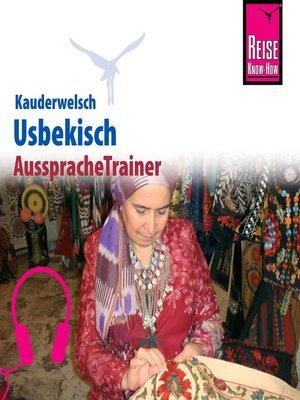 cover image of Reise Know-How Kauderwelsch AusspracheTrainer Usbekisch