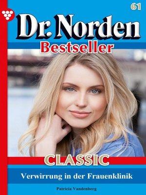 cover image of Dr. Norden Bestseller Classic 61 – Arztroman