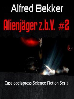 cover image of Alienjäger z.b.V.  #2
