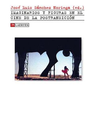 cover image of Imaginarios y figuras en el cine de la postransición