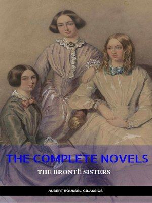 cover image of The Complete Novels of the Bronte Sisters