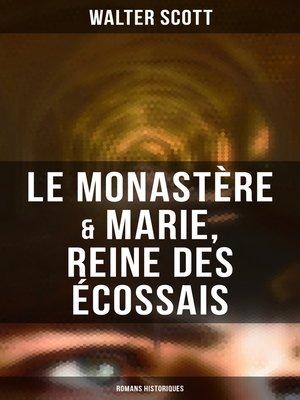 cover image of Le Monastère & Marie, reine des Écossais (Romans historiques)