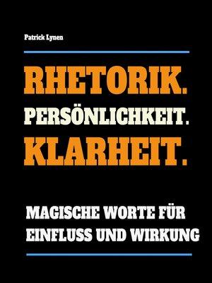 cover image of Rhetorik. Persönlichkeit. Klarheit.