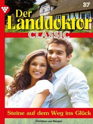 cover image of Der Landdoktor Classic 37 – Arztroman