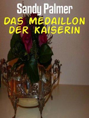 cover image of Das Medaillon der Kaiserin
