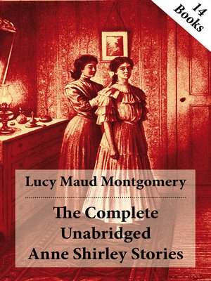 cover image of The Complete Unabridged Anne Shirley Stories