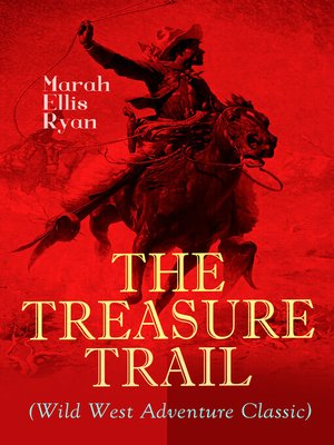 cover image of THE TREASURE TRAIL (Wild West Adventure Classic)