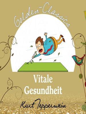 cover image of Vitale Gesundheit--Golden Classics