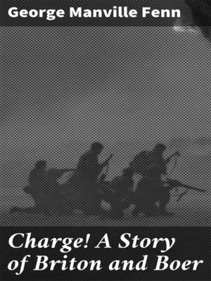 cover image of Charge! a Story of Briton and Boer