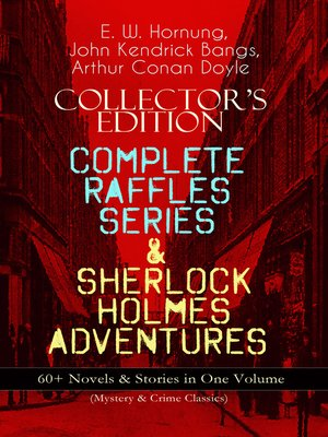 cover image of Complete Raffles Series & Sherlock Holmes Adventures