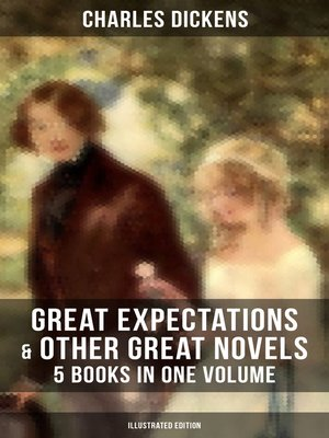 cover image of Great Expectations & Other Great Dickens' Novels--5 Books in One Volume (Illustrated Edition)