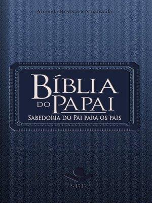 cover image of Bíblia do Papai--Almeida Revista e Atualizada