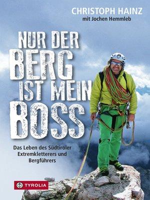 cover image of Nur der Berg ist mein Boss