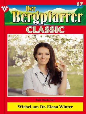 cover image of Der Bergpfarrer Classic 17 – Heimatroman