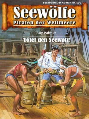 cover image of Seewölfe--Piraten der Weltmeere 100