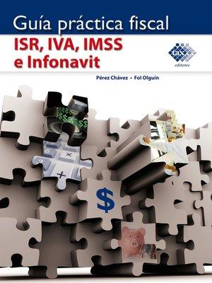 cover image of Guía práctica fiscal ISR, IVA, IMSS e Infonavit 2016