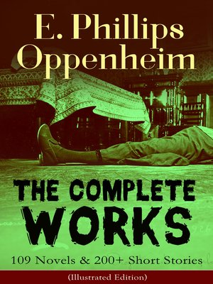 cover image of The Complete Works of E. Phillips Oppenheim