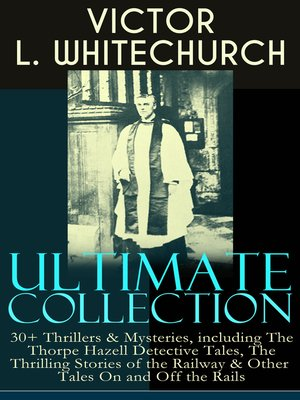 cover image of Victor L. Whitechurch Ultimate Collection
