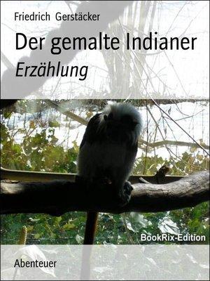 cover image of Der gemalte Indianer