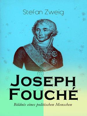 cover image of Joseph Fouché. Bildnis eines politischen Menschen
