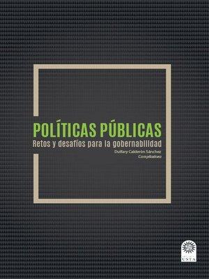 cover image of Políticas públicas Retos y desafíos para la gobernabilidad.
