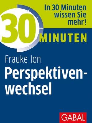 cover image of 30 Minuten Perspektivenwechsel