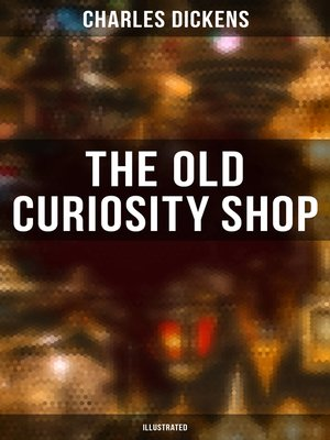 cover image of THE OLD CURIOSITY SHOP (Illustrated)