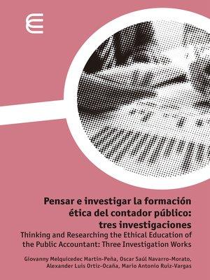cover image of Pensar e investigar la formación ética del contador público