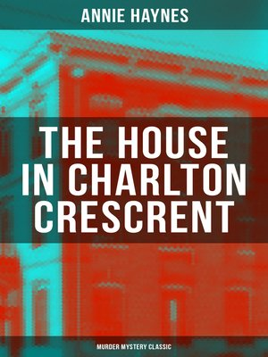 cover image of THE HOUSE IN CHARLTON CRESCRENT – Murder Mystery Classic