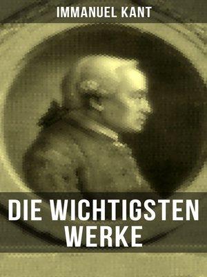 cover image of Die wichtigsten Werke von Immanuel Kant