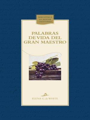 cover image of Palabras de vida del gran Maestro