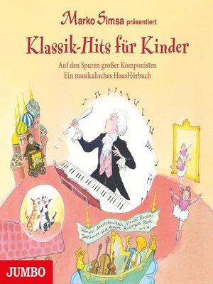 cover image of Klassik-Hits für Kinder. Auf den Spuren großer Komponisten. Ein musikalisches HausHörbuch