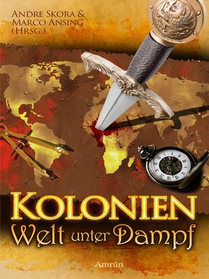 cover image of Kolonien--Welt unter Dampf