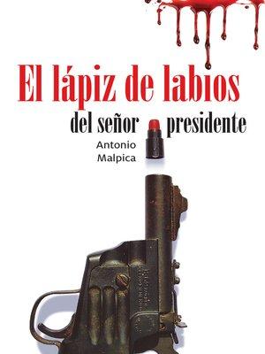 cover image of El lápiz de labios del señor presidente