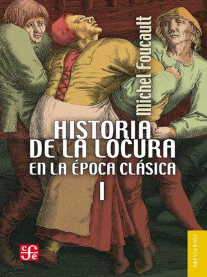 cover image of Historia de la locura en la época clásica, I