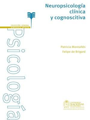 cover image of Neuropsicología Clínica y Cognoscitiva