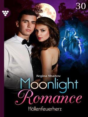 cover image of Moonlight Romance 30 – Romantic Thriller