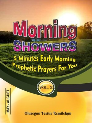 cover image of MORNING SHOWERS  5 MINUTES EARLY MORNING PROPHETIC PRAYERS FOR YOU  Volume 2