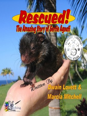 cover image of Rescued! the Amazing Story of Gertie Agouti