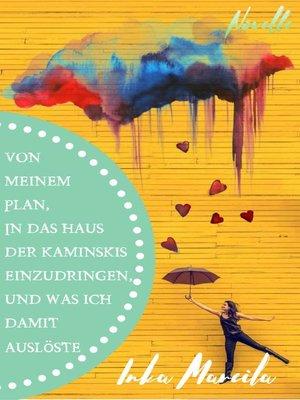cover image of Von meinem Plan, in das Haus der Kaminskis einzudringen, und was ich damit auslöste