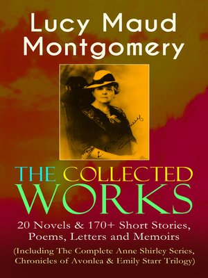 cover image of The Collected Works of Lucy Maud Montgomery
