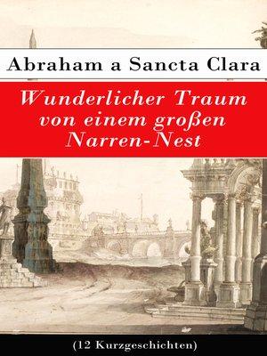 cover image of Wunderlicher Traum von einem großen Narren-Nest (12 Kurzgeschichten)