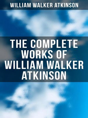 cover image of The Complete Works of William Walker Atkinson