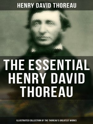 cover image of The Essential Henry David Thoreau (Illustrated Collection of the Thoreau's Greatest Works)