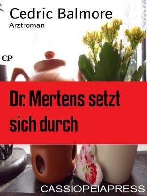 cover image of Dr. Mertens setzt sich durch