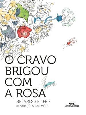 cover image of O cravo brigou com a rosa