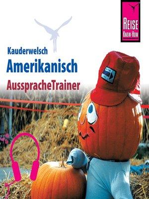 cover image of Reise Know-How Kauderwelsch AusspracheTrainer Amerikanisch
